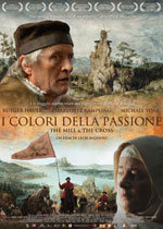 I colori della passione - The Mill and The Cross2011
